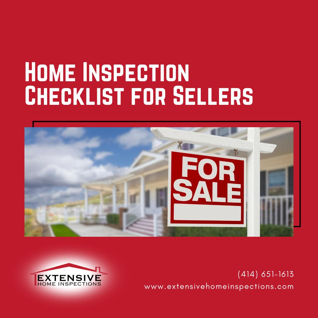 Extensive Home Inspections - Home Inspection Checklist for Sellers in Milwaukee WI